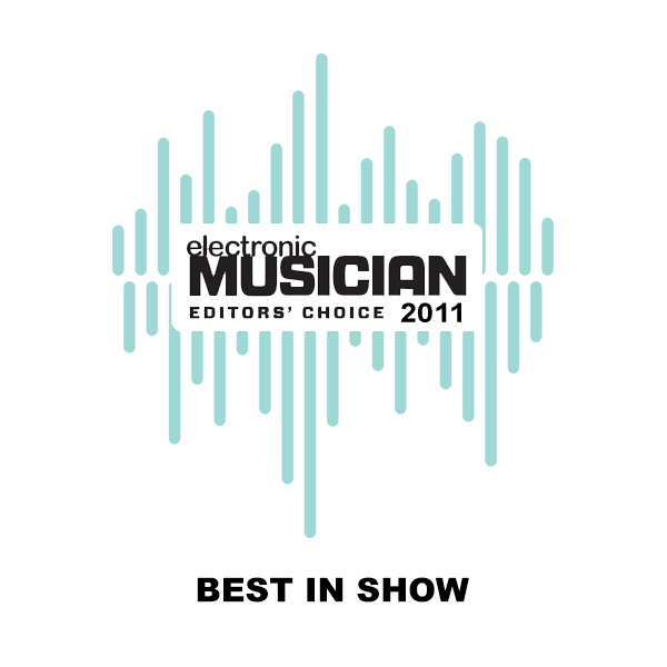 Electronic Musician Editors' Choice 2011 Best in Show